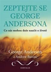 Zeptejte se George Andersona - Co nás mohou duše naučit o životě obálka knihy