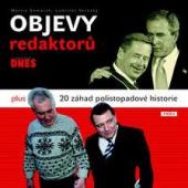 Objevy redaktorů MF Dnes plus 20 záhad polistopadové historie