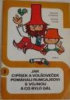 Jak Cipísek a Volšoveček pomáhali Rumcajsovi s vojnou a co bylo dál