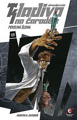 Kladivo na čaroděje 08: Pekelná Šleha - alebo CSI Praha + mágia a démoni!