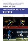 Pohybové schopnosti v tréninku: Rychlost