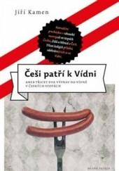 Češi patří k Vídni aneb třicet dva výprav do Vídně v českých stopách obálka knihy