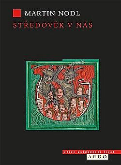 Středověk v nás - Martin Nodl
