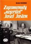 """Zapomenutý """"nepřítel"""" Josef Josten"""