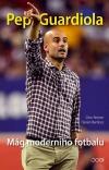 Pep Guardiola - Mág moderního fotbalu