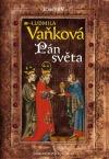 Kronika Karla IV. - Pán Světa