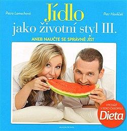 Jídlo jako životní styl III. aneb Naučite se správně jíst obálka knihy