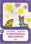 O pavoučku Václavovi