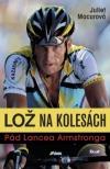 Lož na kolesách: Pád Lancea Armstronga