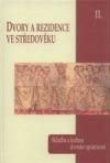 Dvory a rezidence ve středověku. II, Skladba a kultura dvorské společnosti