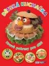 Dětská kuchařka - Hravé pokrmy pro děti