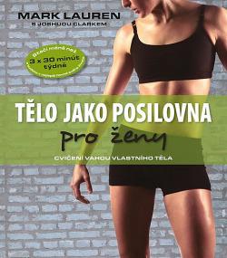 Tělo jako posilovna pro ženy - cvičení vahou vlastního těla obálka knihy