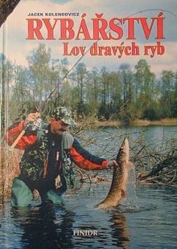 Rybářství : lov dravých ryb