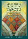 Thothův tarot & Velká kniha Crowleyho tarotu