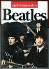 Beatles - jejich vlastními slovy