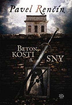 Beton, kosti a sny obálka knihy