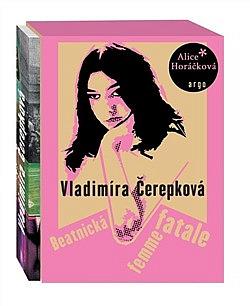 Vladimíra Čerepková. Beatnická femme fatale obálka knihy