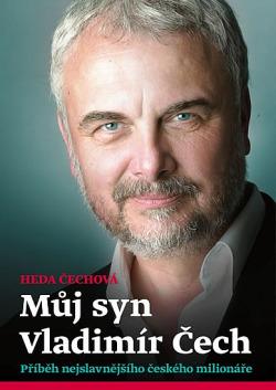 Můj syn Vladimír Čech - Příběh nejslavnějšího českého milionáře obálka knihy