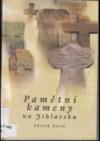Pamětní kameny na Jihlavsku