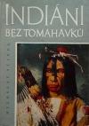 Indiáni bez tomahavků