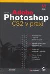 Adobe Photoshop CS2 v praxi