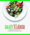 Saláty s láskou - Jak připravit do 20 minut salát k lehkému obědu na každý pracovní den