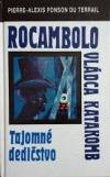 Rocambolo - vládca katakomb. Tajomné dedičstvo