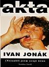 Ivan Jonák: (Ne)zabil jsem svoji ženu
