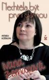 Ivana Zemanová - Nechtěla být první dámou