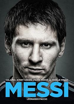 Messi: Chlapec, který chodil všude pozdě (a dnes je první) obálka knihy