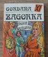 Gordana XI - Nová kráľovná