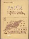 Papír. Historie řemesla a výrobní techniky