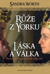 Růže z Yorku - Láska a válka