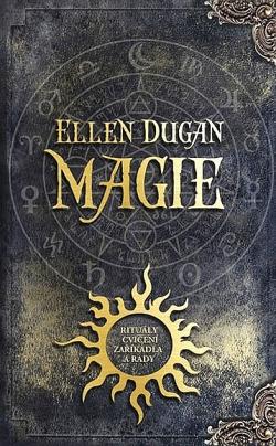 Magie - rituály, cvičení, zaříkadla a rady obálka knihy