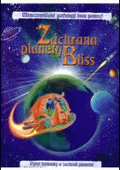 Záchrana planety Bliss obálka knihy