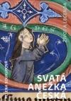 Svatá Anežka Česká - Život a legenda