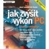 Jak zvýšit výkon PC - upgrade a optimalizace