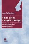 Voliči, strany a negativní kampaň. Politická komunikace v České republice.