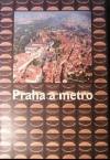 Praha a metro