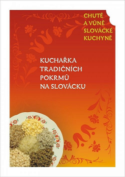 Kuchařka tradičních pokrmů na Slovácku 1
