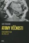 Atomy věčnosti. Český krátký film 30. až 50. let