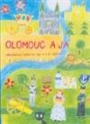Olomouc a já - Regionální učebnice pro 4. a 5. ročník ZŠ