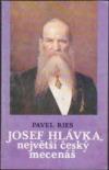 Josef Hlávka, největší český mecenáš