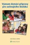 Význam domácí přípravy pro začínajícího školáka