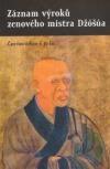 Záznam výroků zenového mistra Džóšúa