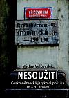 Nesoužití: Česko-německá jazyková politika 18.–20.století