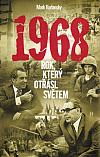 1968: Rok, který otřásl světem