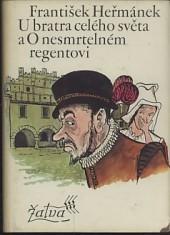 U bratra celého světa a O nesmrtelném regentovi obálka knihy