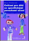 Cvičení pro děti se specifickými poruchami učení obálka knihy