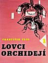 Lovci orchidejí 1